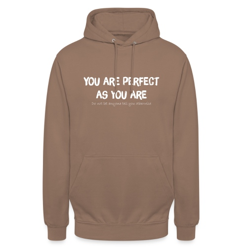 YOU ARE PERFECT AS YOU ARE - Unisex Hoodie