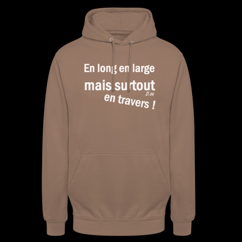 en long en large mais surtout en travers ! - Sweat-shirt à capuche unisexe