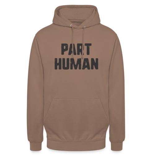 Part human - Luvtröja unisex