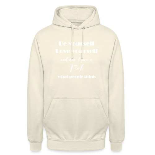Be yourself, Love yourself... white - Unisex Hoodie