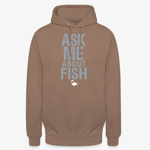 """Ask Me About Fish! - Huppari """"unisex"""""""