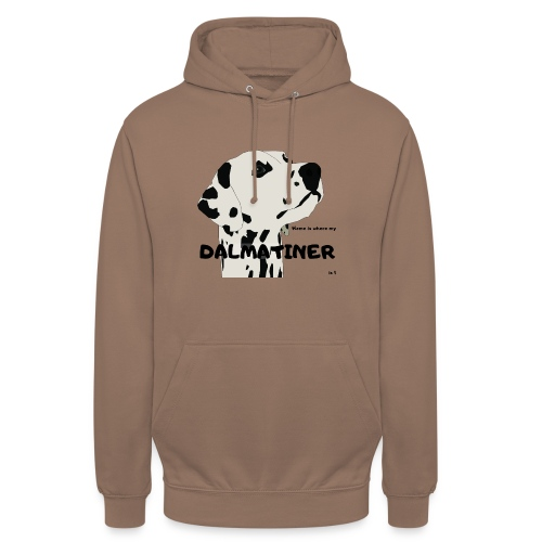 Home is where my Dalmatiner is ! - Unisex Hoodie