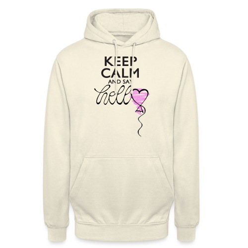 Keep calm and say hello - Unisex Hoodie