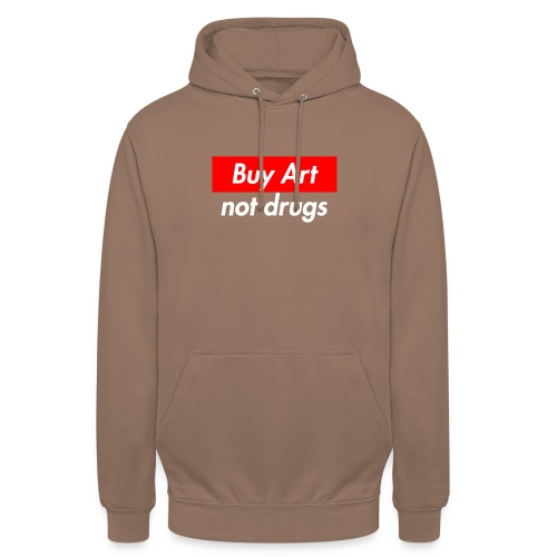 "Buy Art Not Drugs - Huppari ""unisex"""