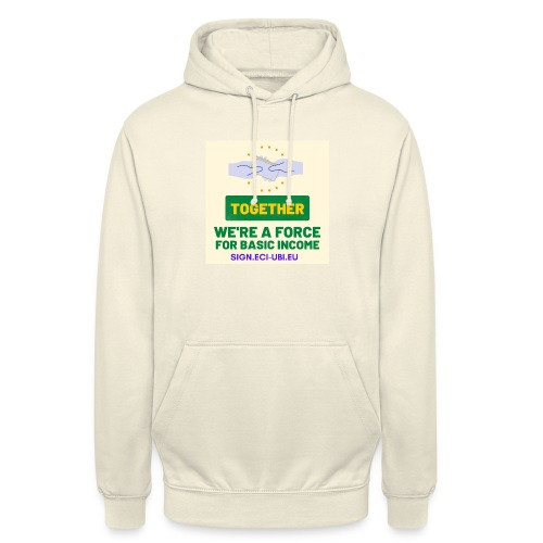 WE ARE A FORCE FOR basic income - Hoodie unisex