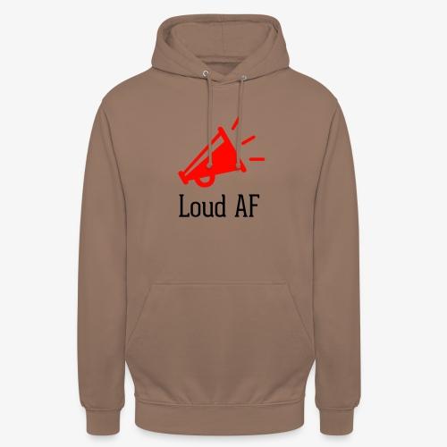 Loud AF - Unisex Hoodie