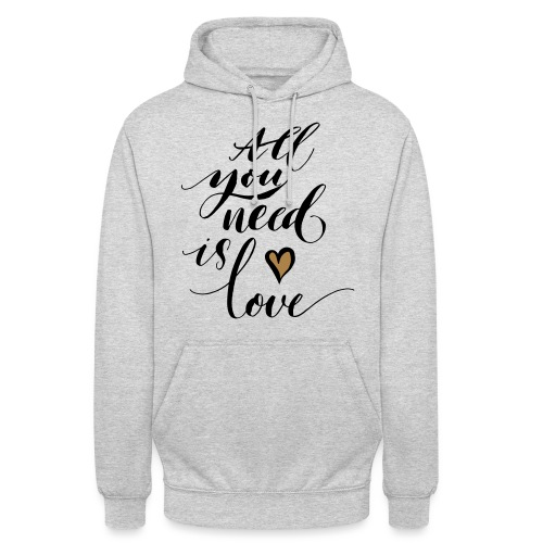 all you need is love - Valentine's Day - Unisex Hoodie