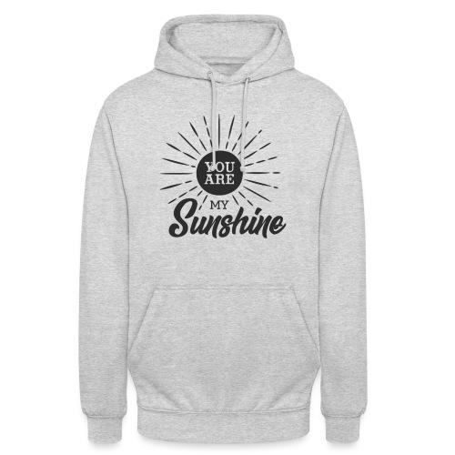 You are my Sunshine - Felpa con cappuccio unisex