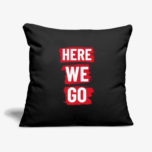 HERE WE GO - Sofa pillow cover 44 x 44 cm