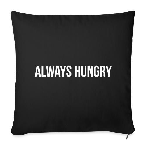 Always Hungry - Sofakissenbezug 44 x 44 cm
