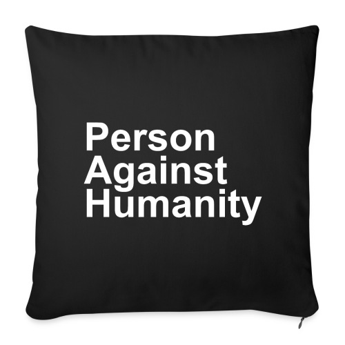 PERSON AGAINST HUMANITY BLACK - Sofa pillow cover 44 x 44 cm