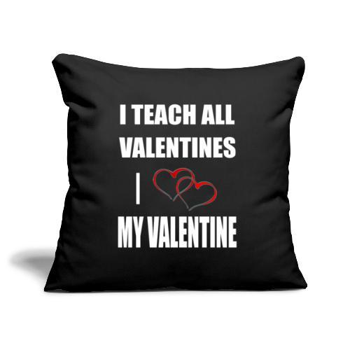 Ich lehre alle Valentines - Ich liebe meine Valen - Sofakissenbezug 44 x 44 cm