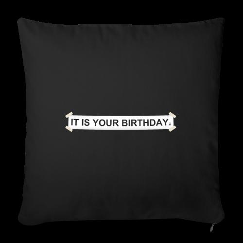 It is your birthday. - Funda de cojín, 44 x 44 cm