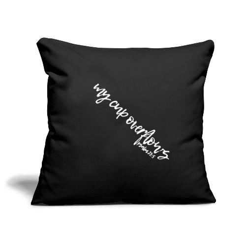 My Cup Overflows - Psalm 23: 5 - Sofa pillow cover 44 x 44 cm