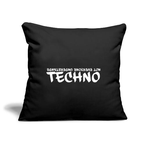 Not everyone understands Techno - Sofakissenbezug 44 x 44 cm