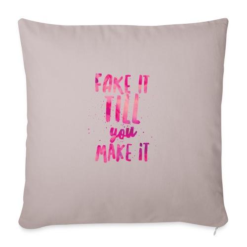 Fake it till you make it - Funda de cojín, 45 x 45 cm