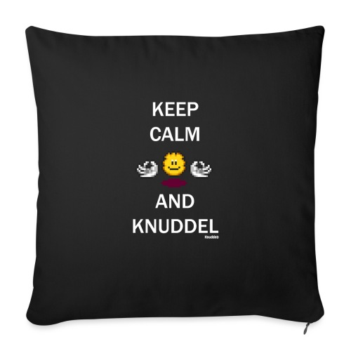 Keep Calm And Knuddel - Sofakissenbezug 44 x 44 cm