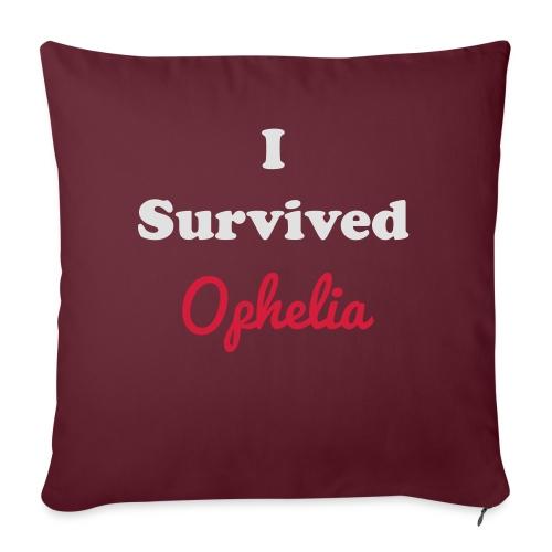 IsurvivedOpheliaWhitered - Sofa pillowcase 17,3'' x 17,3'' (45 x 45 cm)
