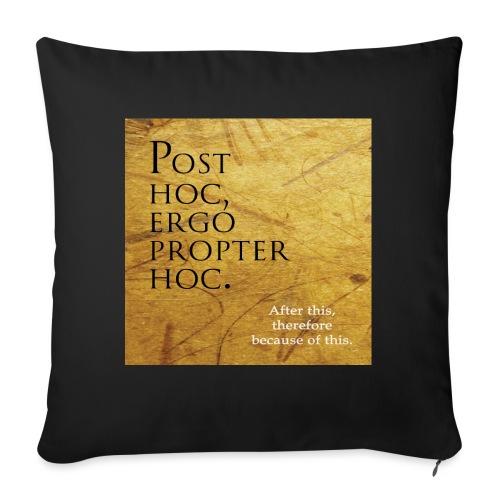 Post hoc, ergo propter hoc. - Sofa pillowcase 17,3'' x 17,3'' (45 x 45 cm)