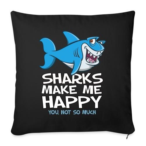 Sharks make me happy - Haifisch - Sofakissenbezug 44 x 44 cm
