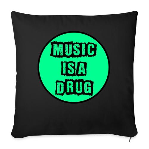 Music is a drug - Sofakissenbezug 44 x 44 cm