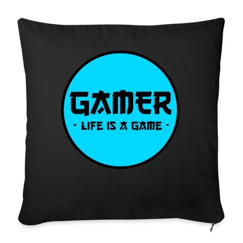Gamer Life is a Game - Sofakissenbezug 44 x 44 cm