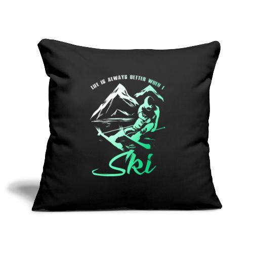 Better Life Skiing - Sofa pillowcase 17,3'' x 17,3'' (45 x 45 cm)