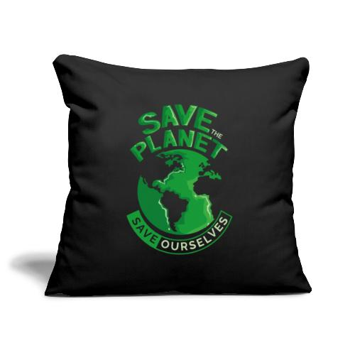 Save the Planet Save Ourselves - Sofa pillowcase 17,3'' x 17,3'' (45 x 45 cm)
