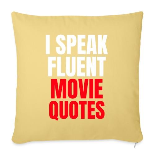 I Speak Fluent Movie Quotes - Sofakissenbezug 44 x 44 cm