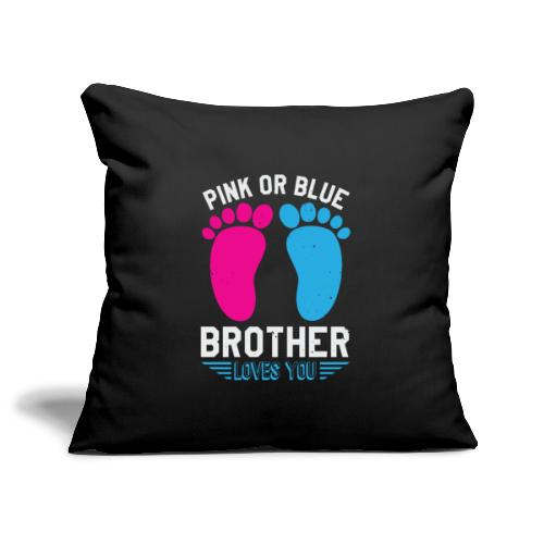Pink or blue brother loves you - Sofakissenbezug 44 x 44 cm