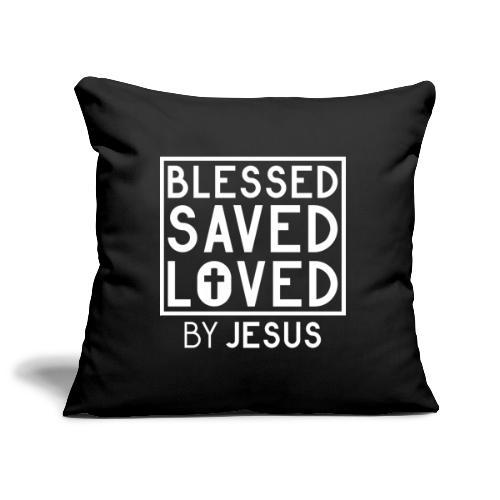 Blessed Saved Loved by Jesus - Christlich - Sofakissenbezug 44 x 44 cm
