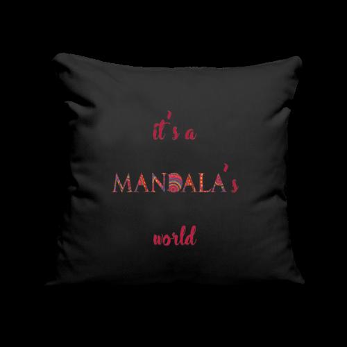 It's a mandala's world - Sofa pillowcase 17,3'' x 17,3'' (45 x 45 cm)