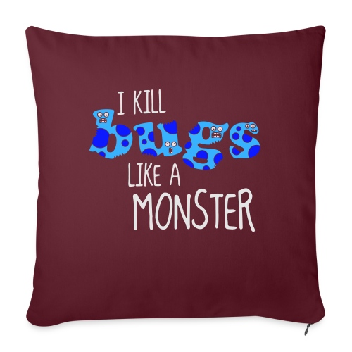 ikillbugslikeamonster - Sofa pillowcase 17,3'' x 17,3'' (45 x 45 cm)