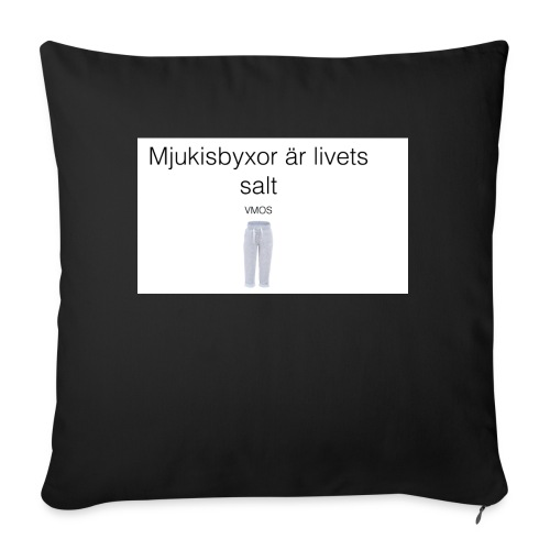 mjukis byxor är livets salt - Soffkuddsöverdrag, 45 x 45 cm