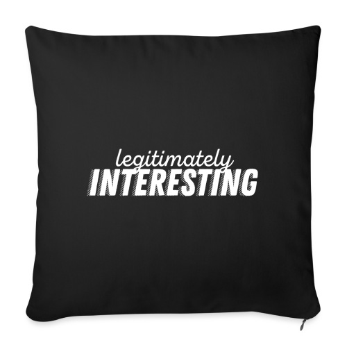 Leigitimately Interesting - Sofa pillowcase 17,3'' x 17,3'' (45 x 45 cm)