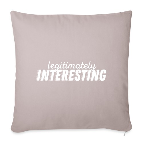 Leigitimately Interesting - Sofa pillowcase 17,3'' x 17,3'' (45 x 45 cm)