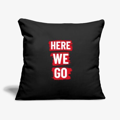 HERE WE GO - Sofa pillowcase 17,3'' x 17,3'' (45 x 45 cm)