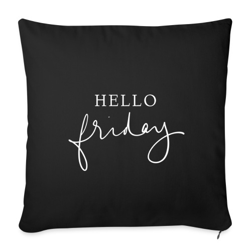 Hello Friday Quote Tumblr Pillow - Sofa pillowcase 17,3'' x 17,3'' (45 x 45 cm)