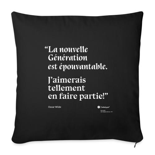 Citation sur la nouvelle génération - Oscar Wilde - Housse de coussin décorative 45x 45cm