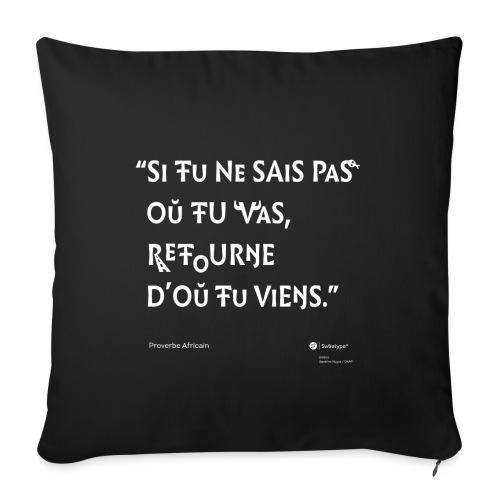 Proverbe africain sur le sens des choses - Housse de coussin décorative 45x 45cm