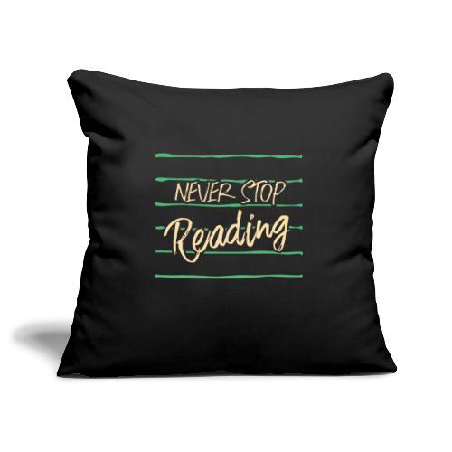 0209 Niemals aufhören mit dem Lesen, Buchliebhaber - Sofa pillowcase 17,3'' x 17,3'' (45 x 45 cm)