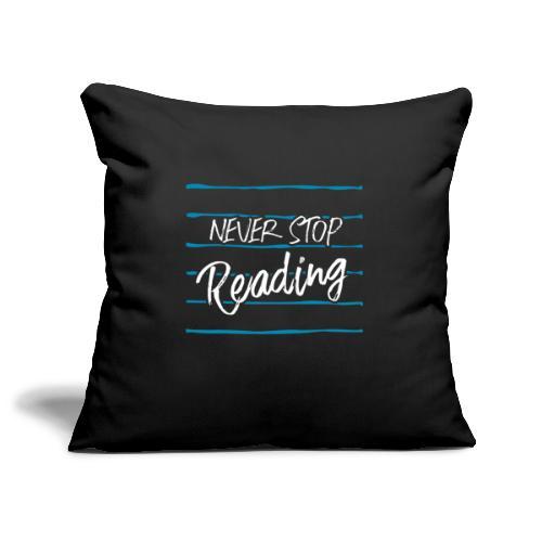 0210 Niemals   Aufhören   Lesen   Bücher - Sofa pillowcase 17,3'' x 17,3'' (45 x 45 cm)