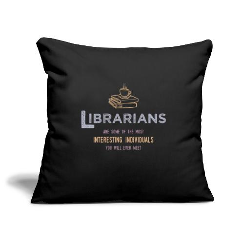 0336 Librarian & Librarian Funny saying - Sofa pillowcase 17,3'' x 17,3'' (45 x 45 cm)