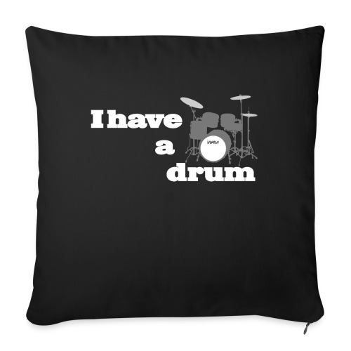 i have a drum - Sofa pillowcase 17,3'' x 17,3'' (45 x 45 cm)