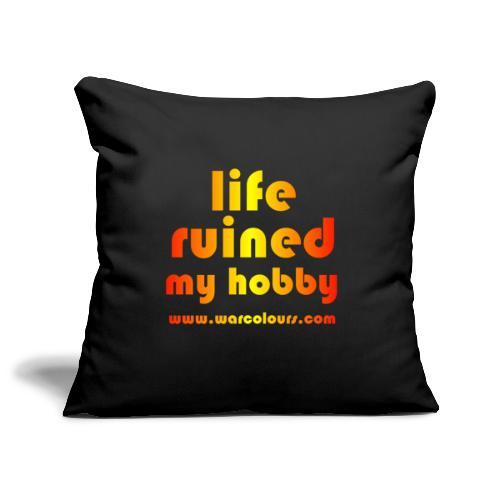 life ruined my hobby sunburst - Sofa pillowcase 17,3'' x 17,3'' (45 x 45 cm)