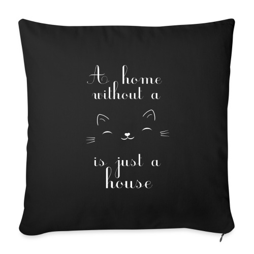 A home without a cat is just a house - Sofakissenbezug 44 x 44 cm