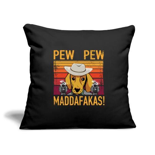 PEW PEW Maddafakas! Dackel Cowboy Vintage funny - Sofakissenbezug 44 x 44 cm