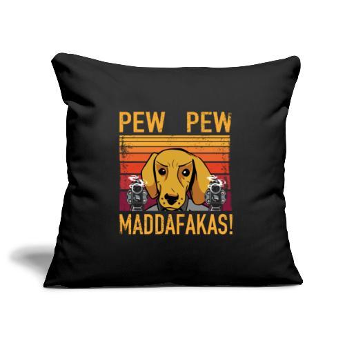 PEW PEW Maddafakas! Dackel Hund Vintage funny - Sofakissenbezug 44 x 44 cm