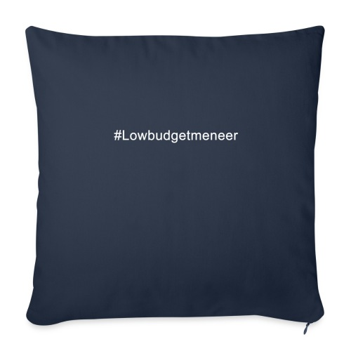 #LowBudgetMeneer Shirt! - Sofa pillowcase 17,3'' x 17,3'' (45 x 45 cm)