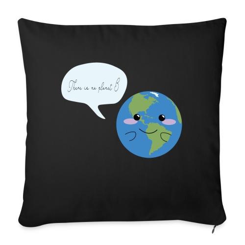 There is no planet B - Sofakissenbezug 44 x 44 cm